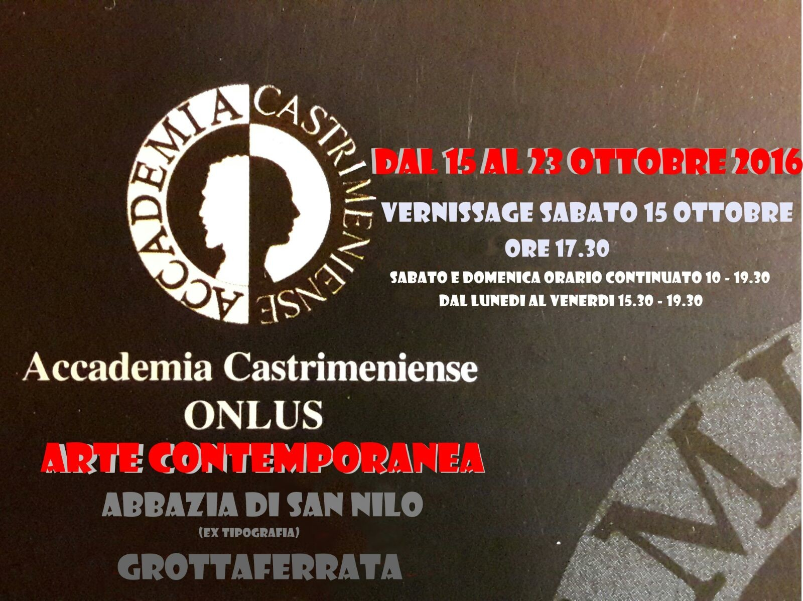 Arte Contemporanea - 15-23 Ottobre 2016 - Abbazia di S. Nilo- Grottaferrata.